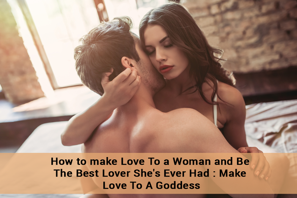 how to make a women love